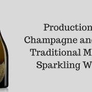 Production of Champagne and other Traditional Method Sparkling Wines
